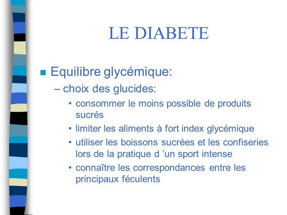 LE DIABETE Equilibre glycémique: choix des glucides: