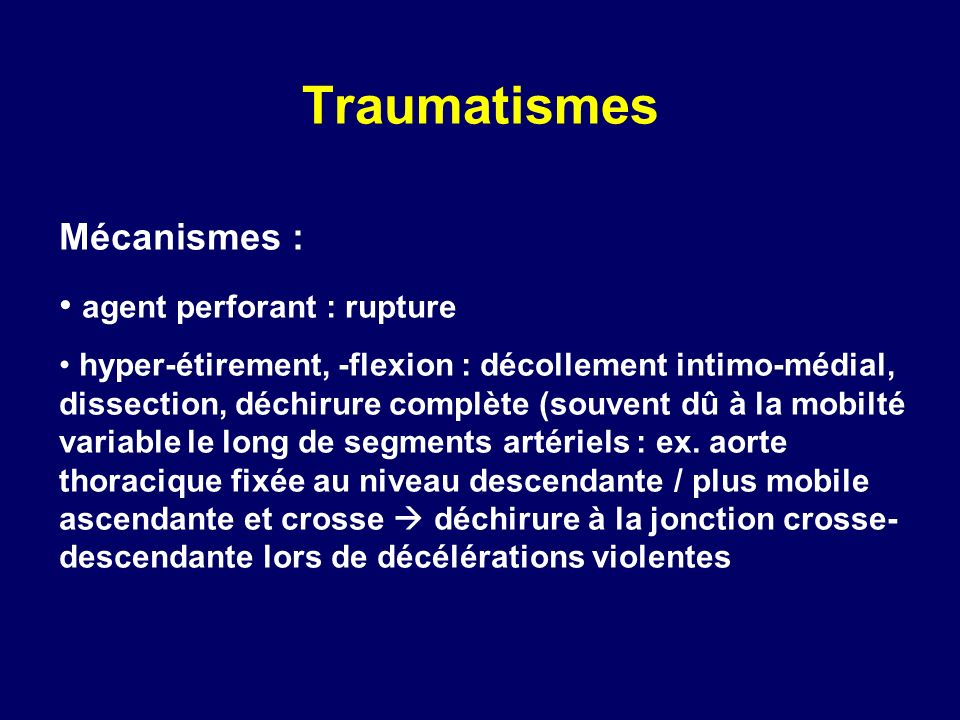 Traumatismes Mécanismes : agent perforant : rupture