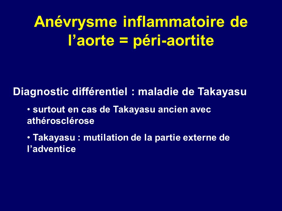 Anévrysme inflammatoire de l'aorte = péri-aortite