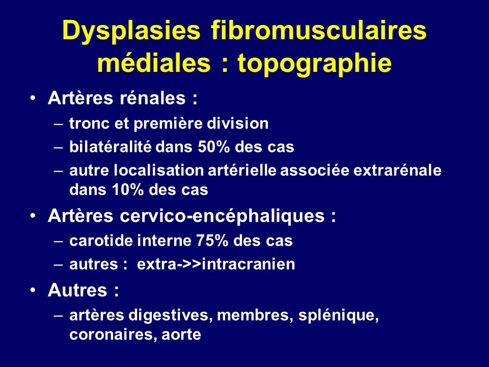 Dysplasies fibromusculaires médiales : topographie