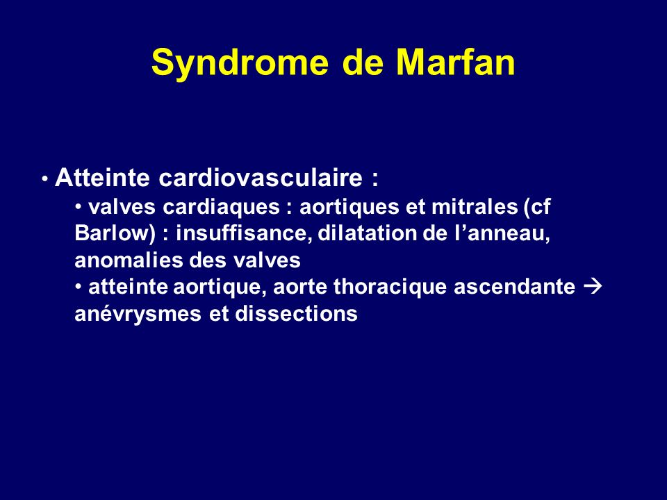 Syndrome de Marfan Atteinte cardiovasculaire :
