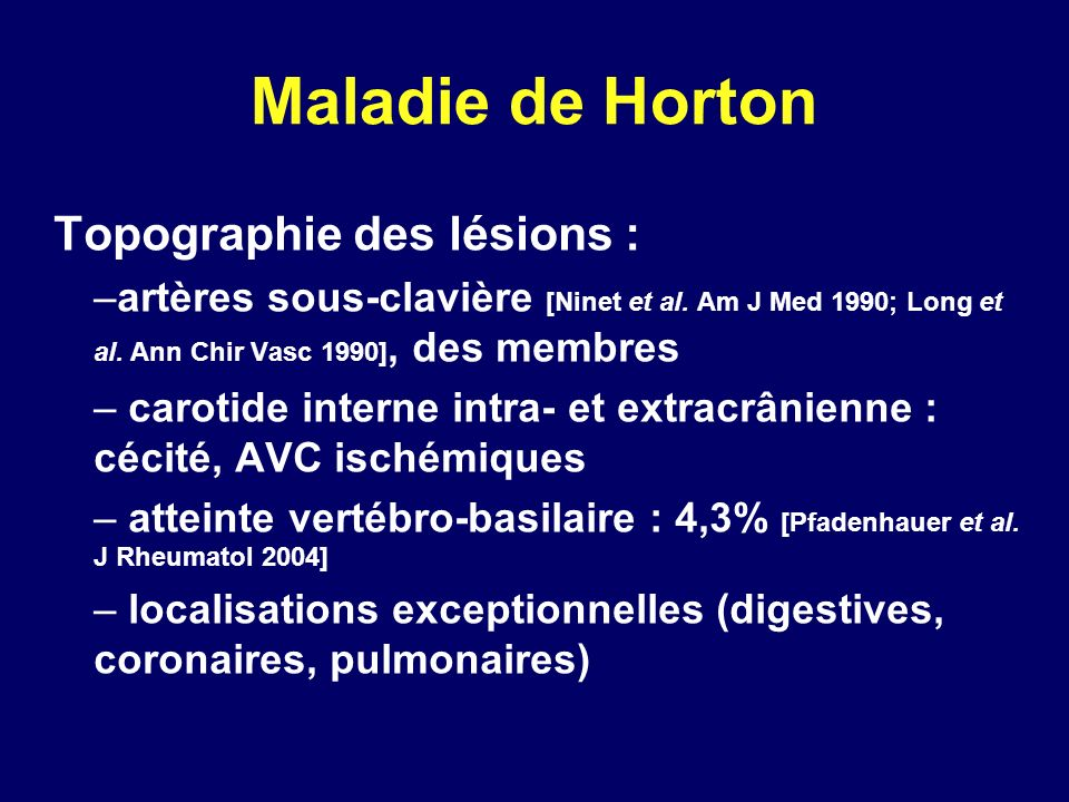 Maladie de Horton Topographie des lésions :