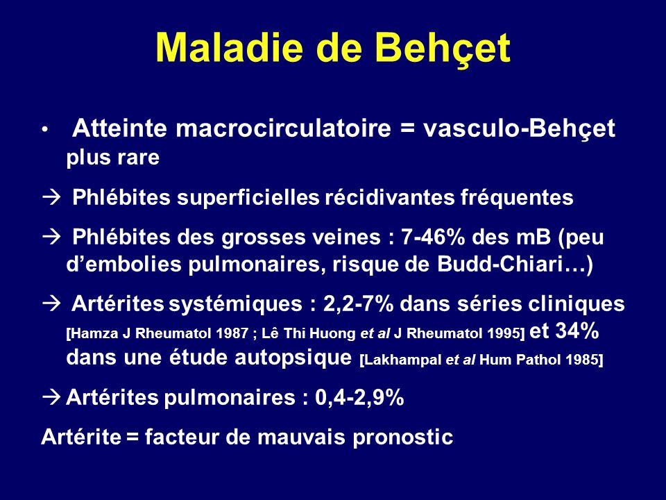 Maladie de Behçet Atteinte macrocirculatoire = vasculo-Behçet plus rare. Phlébites superficielles récidivantes fréquentes.