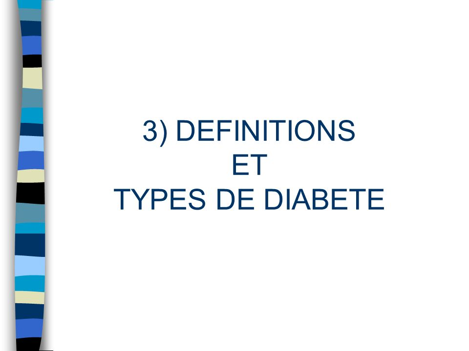 3) DEFINITIONS ET TYPES DE DIABETE