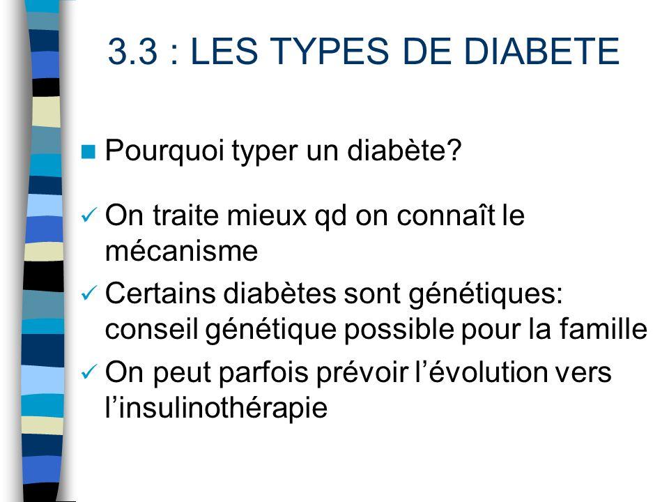 3.3 : LES TYPES DE DIABETE Pourquoi typer un diabète