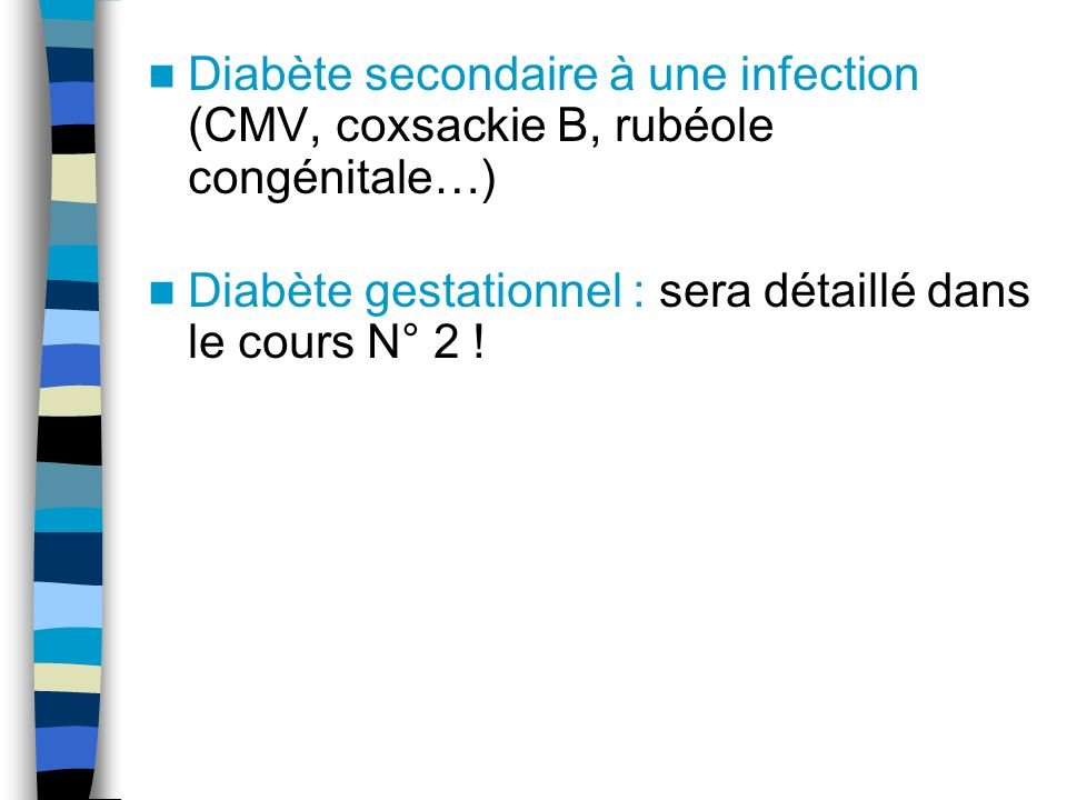 Diabète secondaire à une infection (CMV, coxsackie B, rubéole congénitale…)