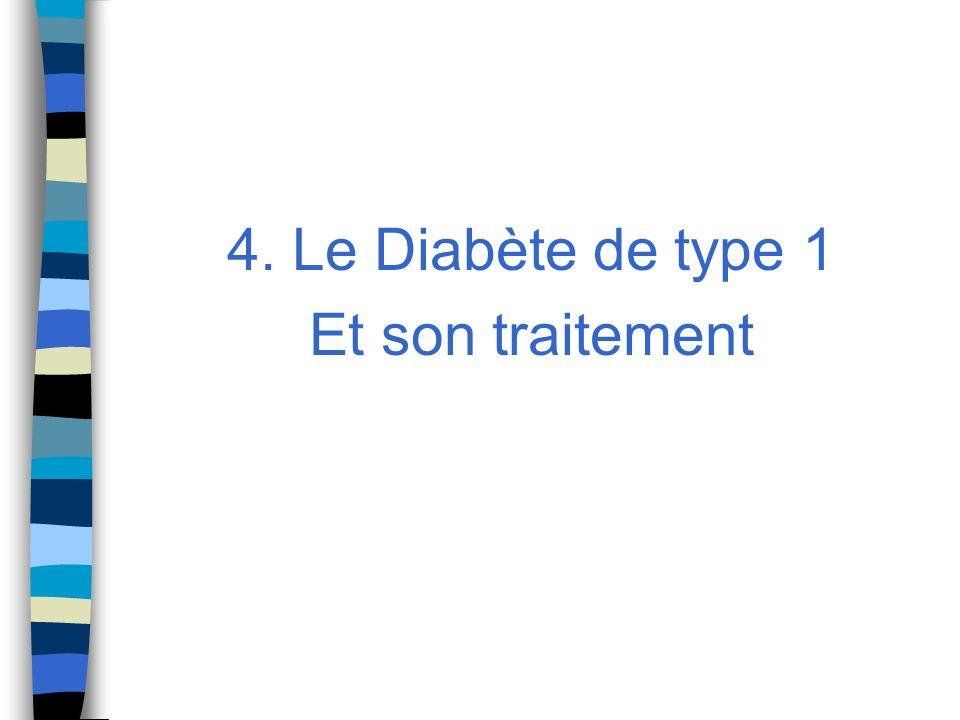4. Le Diabète de type 1 Et son traitement
