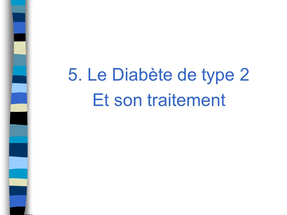 5. Le Diabète de type 2 Et son traitement