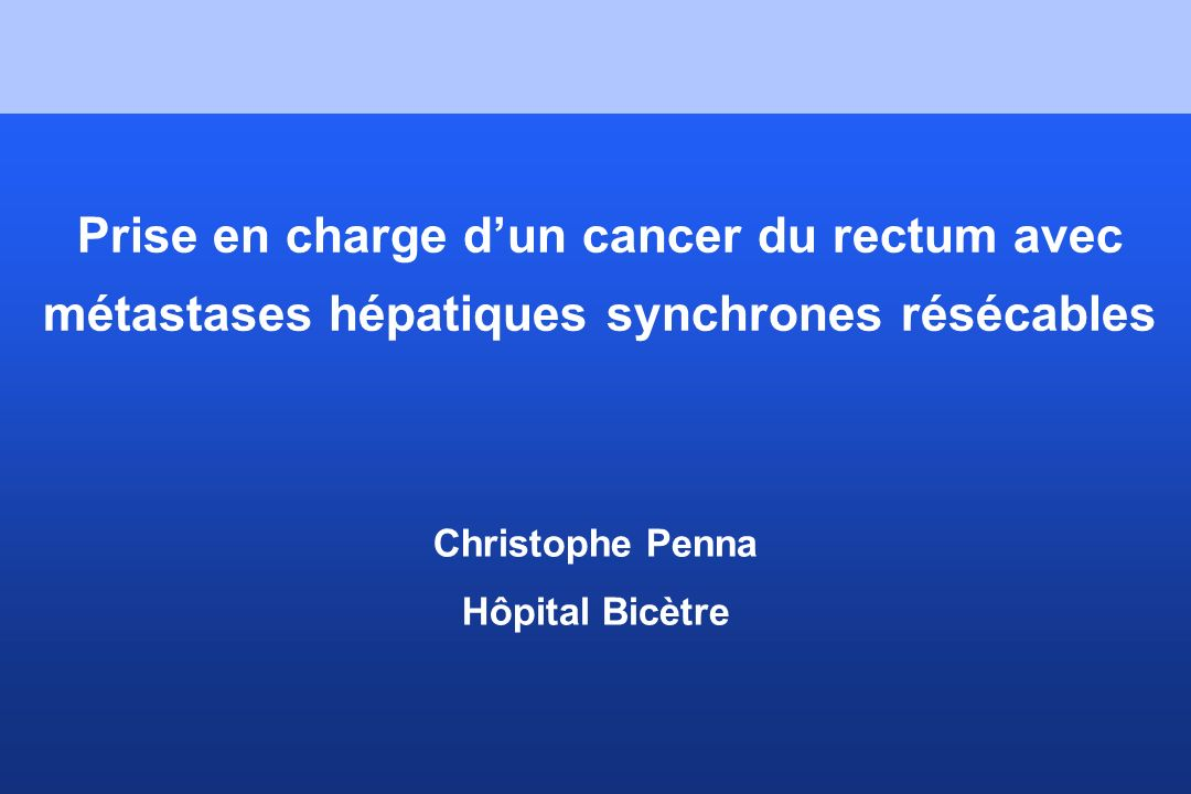 Prise en charge d'un cancer du rectum avec métastases hépatiques synchrones résécables