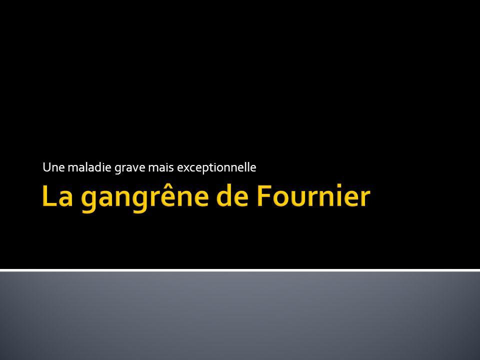 La gangrêne de Fournier