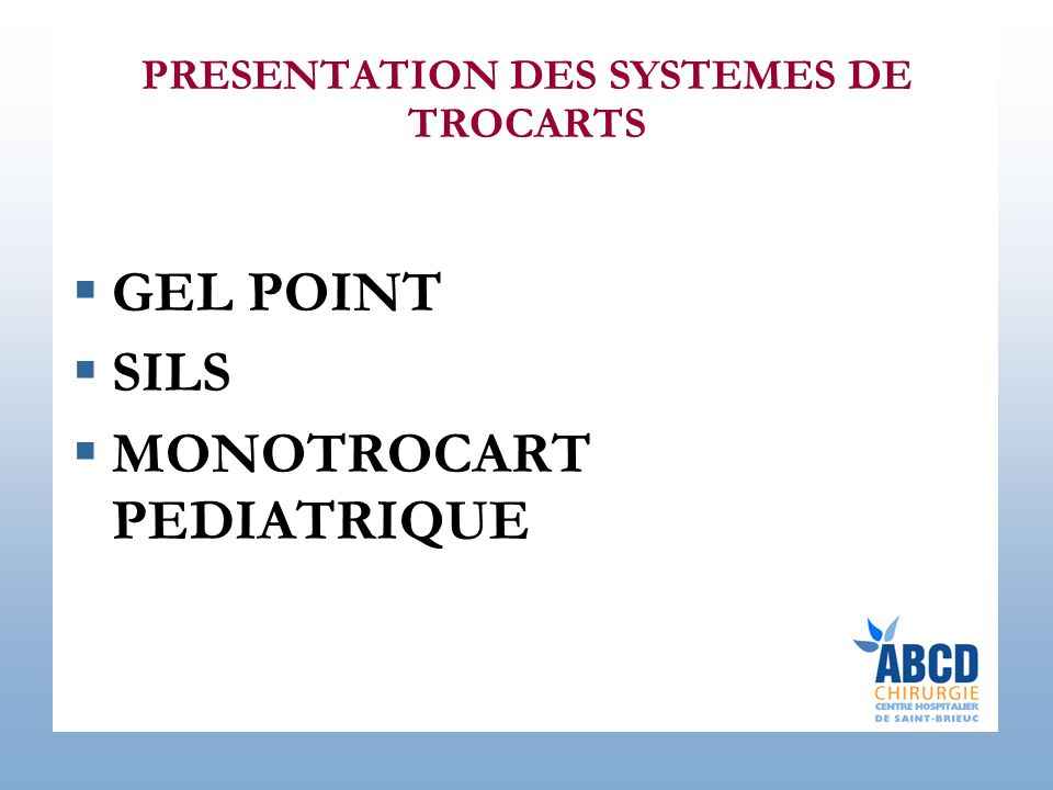 PRESENTATION DES SYSTEMES DE TROCARTS