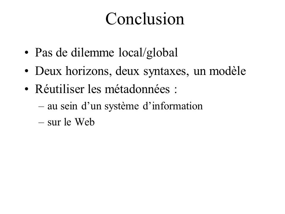 Conclusion Pas de dilemme local/global