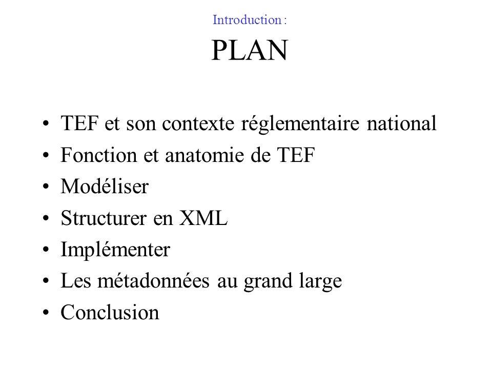 TEF et son contexte réglementaire national Fonction et anatomie de TEF