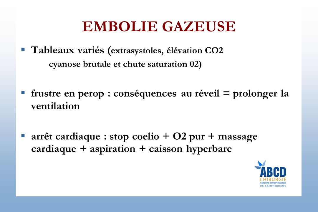EMBOLIE GAZEUSE Tableaux variés (extrasystoles, élévation CO2