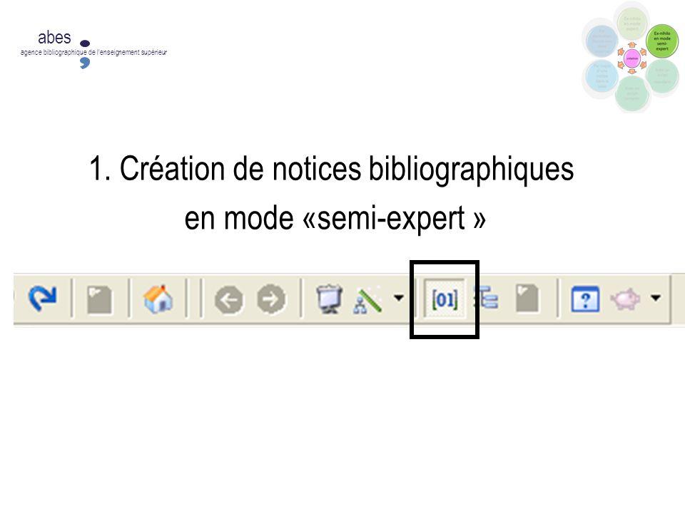 1. Création de notices bibliographiques en mode «semi-expert »