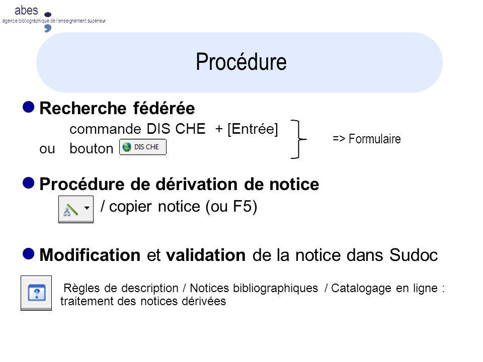 Procédure Recherche fédérée Procédure de dérivation de notice