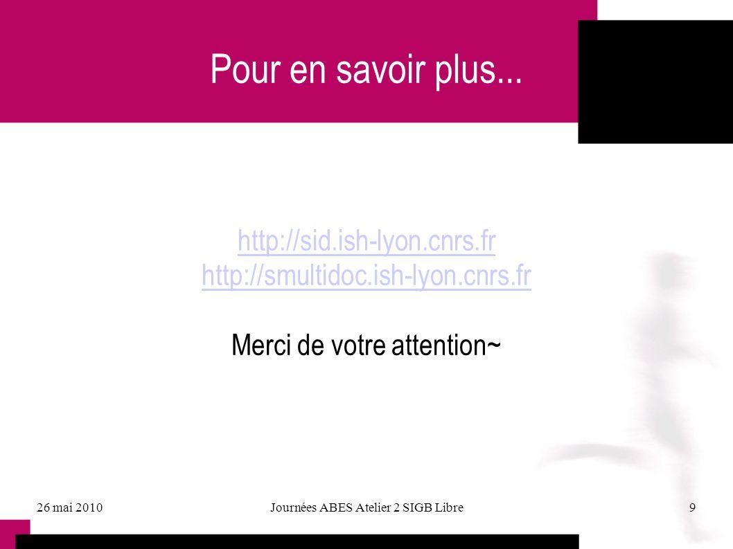 Pour en savoir plus... http://sid.ish-lyon.cnrs.fr