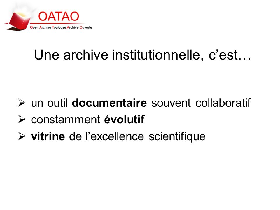 Une archive institutionnelle, c'est…