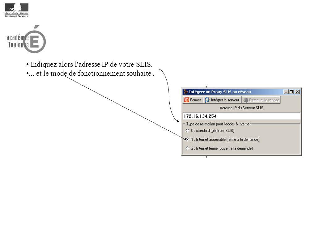 Indiquez alors l adresse IP de votre SLIS.