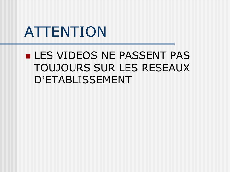 ATTENTION LES VIDEOS NE PASSENT PAS TOUJOURS SUR LES RESEAUX D'ETABLISSEMENT