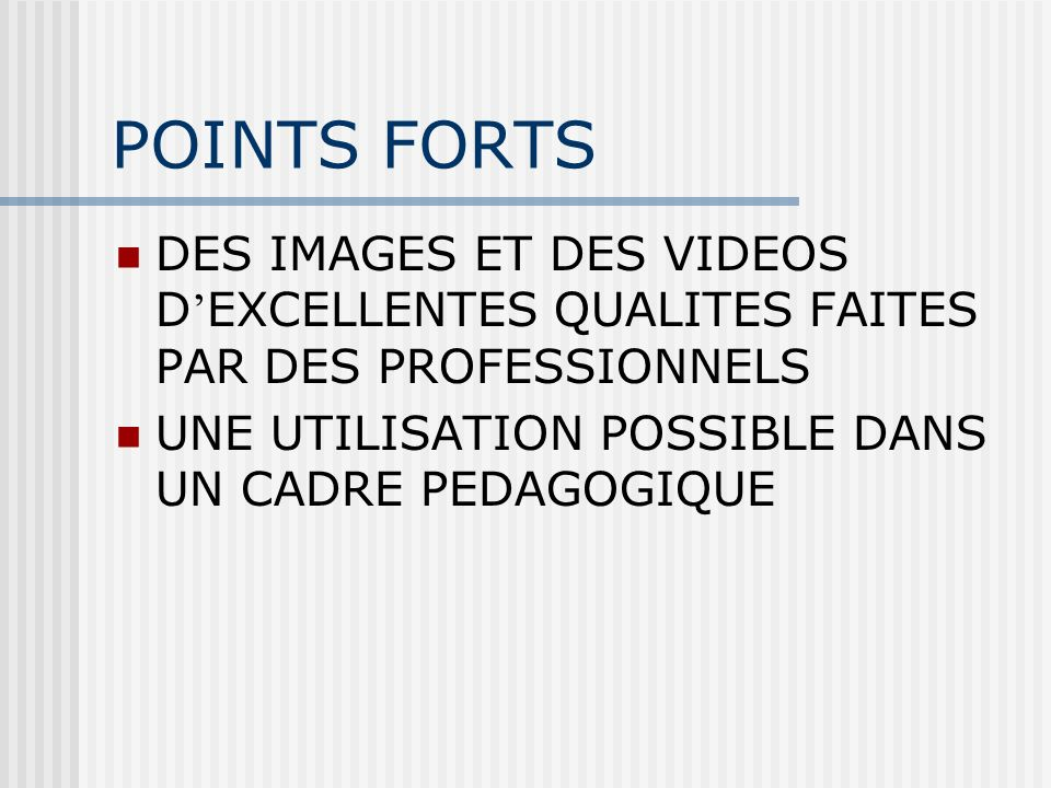 POINTS FORTS DES IMAGES ET DES VIDEOS D'EXCELLENTES QUALITES FAITES PAR DES PROFESSIONNELS.