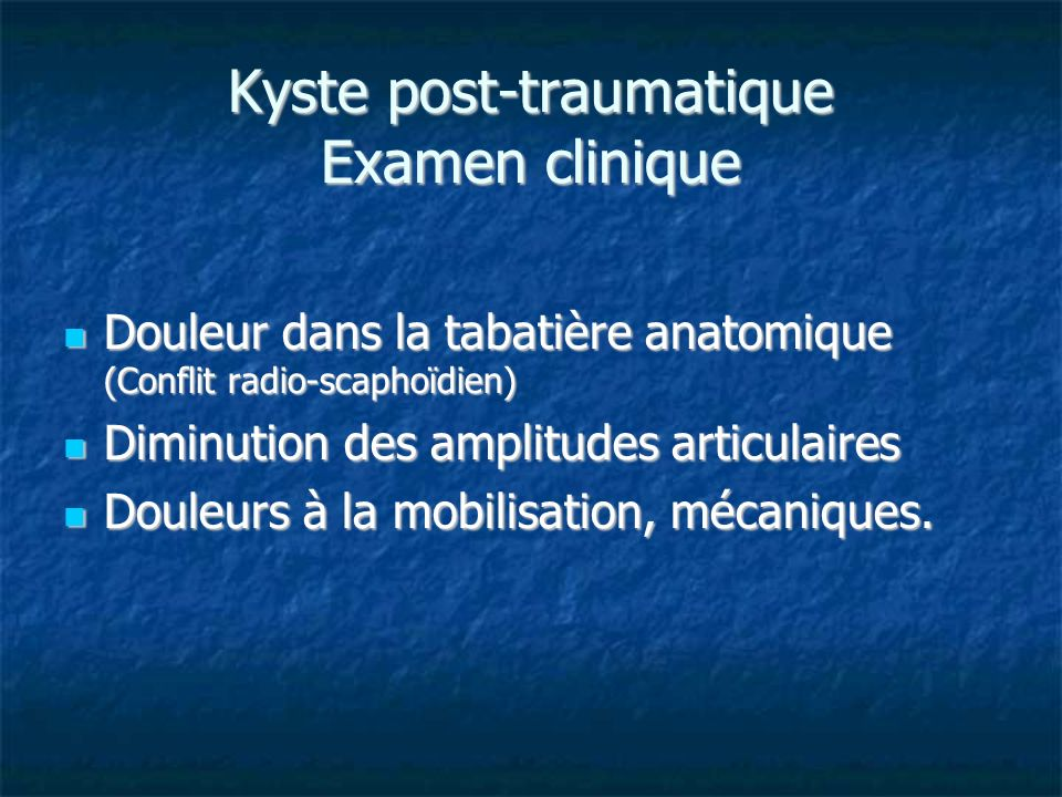 Kyste post-traumatique Examen clinique