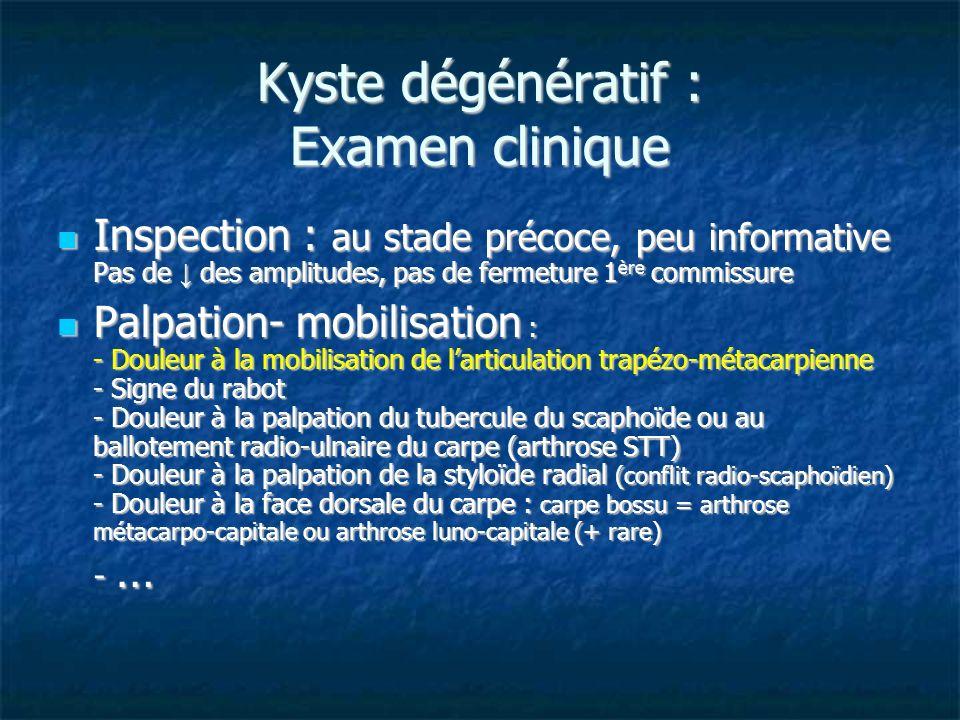 Kyste dégénératif : Examen clinique