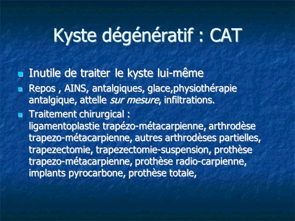 Kyste dégénératif : CAT