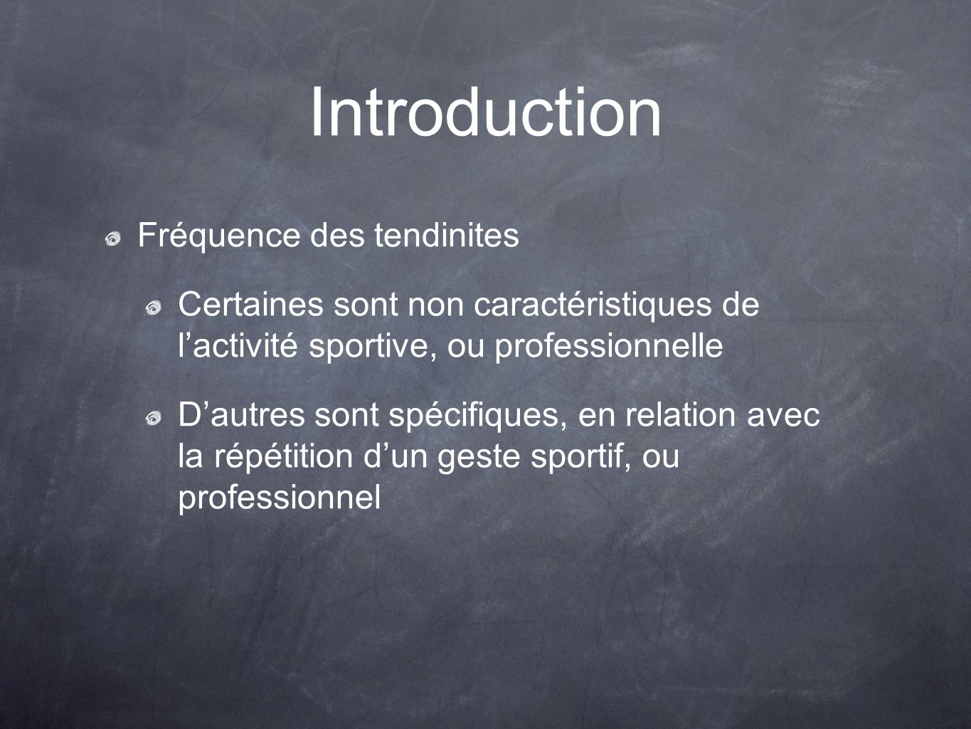 Introduction Fréquence des tendinites