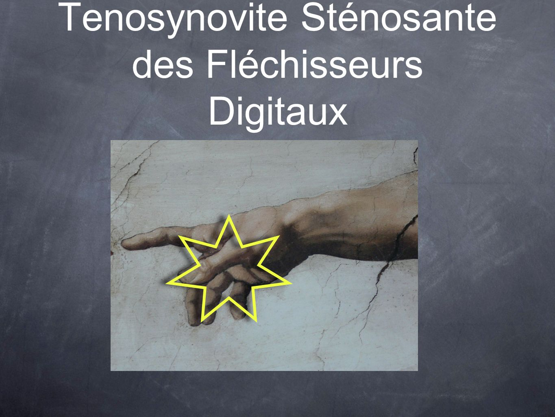 Tenosynovite Sténosante des Fléchisseurs Digitaux