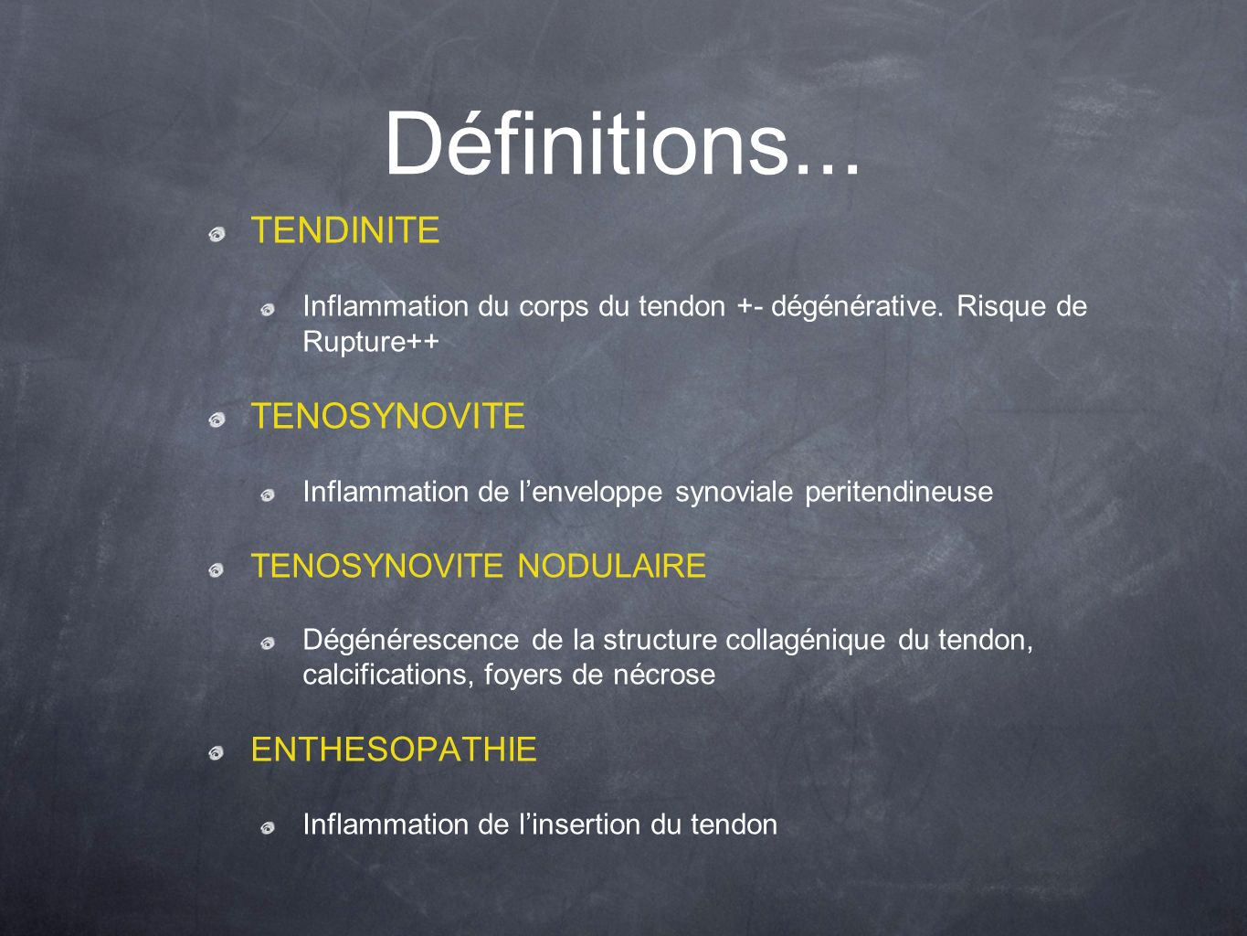 Définitions... TENDINITE TENOSYNOVITE ENTHESOPATHIE