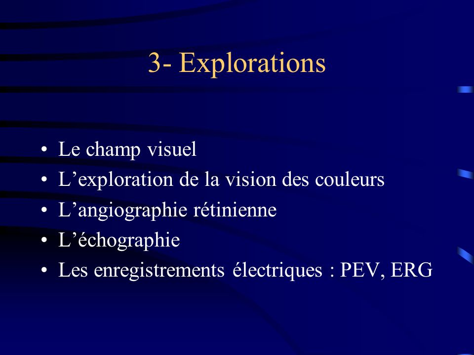 3- Explorations Le champ visuel