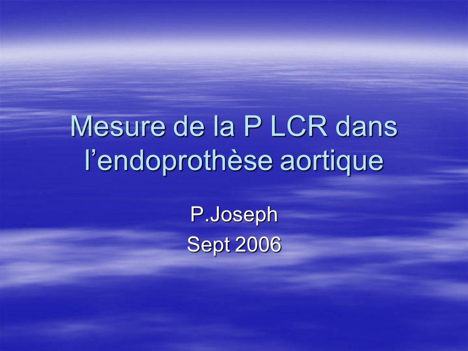 Mesure de la P LCR dans l'endoprothèse aortique