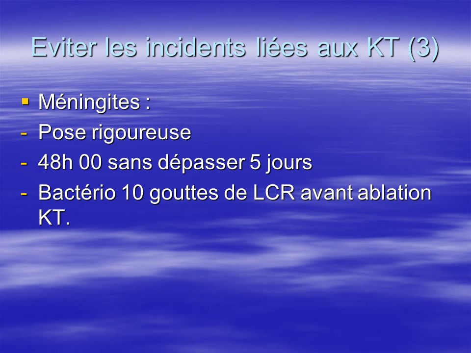 Eviter les incidents liées aux KT (3)