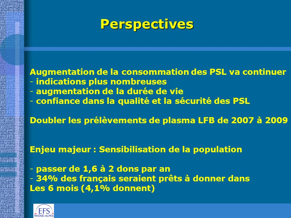 Perspectives Augmentation de la consommation des PSL va continuer