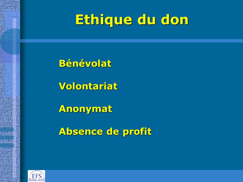Ethique du don Bénévolat Volontariat Anonymat Absence de profit