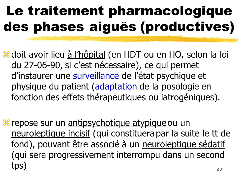 Le traitement pharmacologique des phases aiguës (productives)