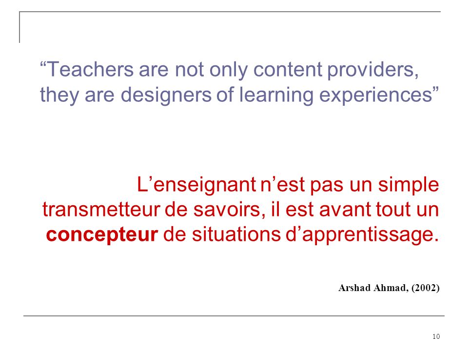 Teachers are not only content providers, they are designers of learning experiences