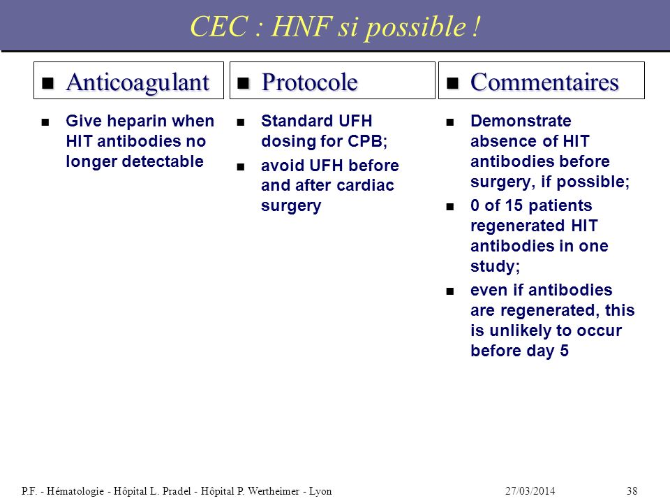 CEC : HNF si possible ! Anticoagulant Protocole Commentaires
