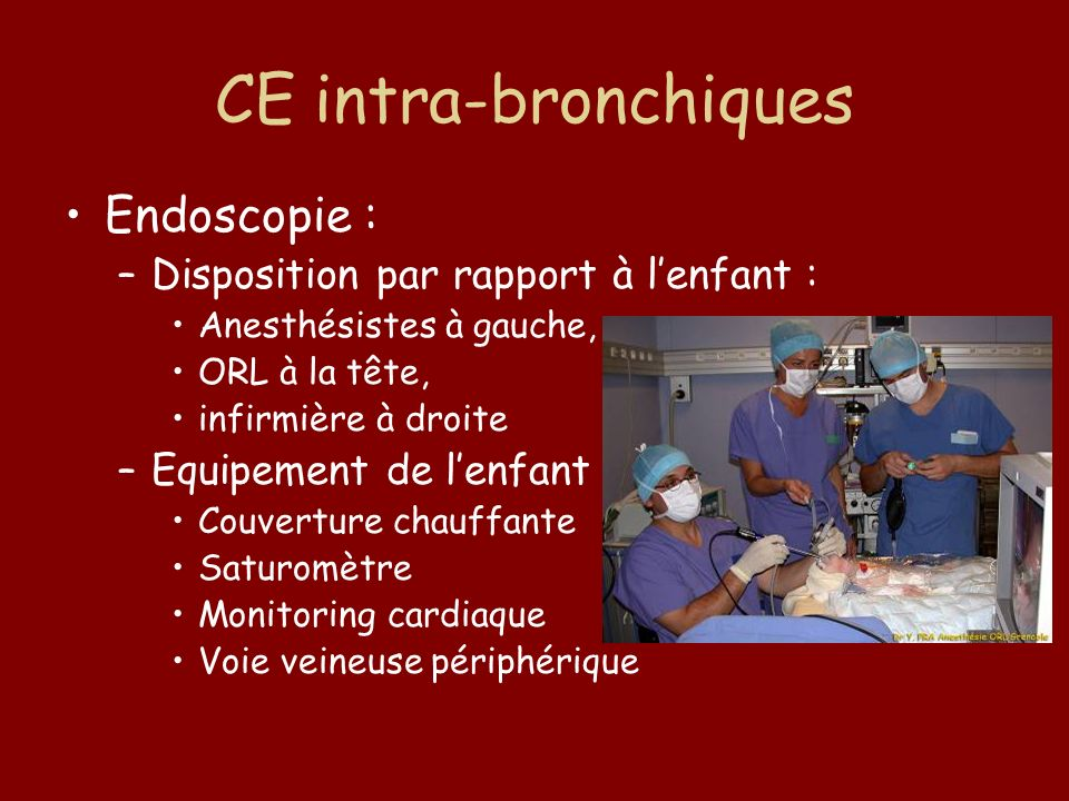 CE intra-bronchiques Endoscopie : Disposition par rapport à l'enfant :