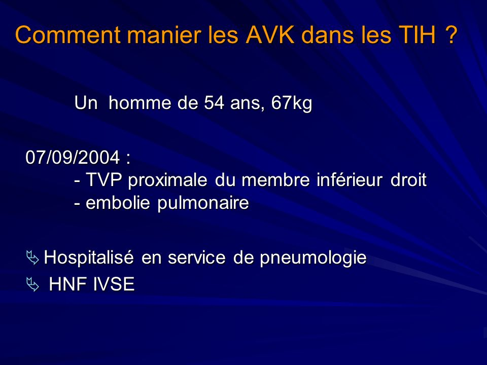 Comment manier les AVK dans les TIH
