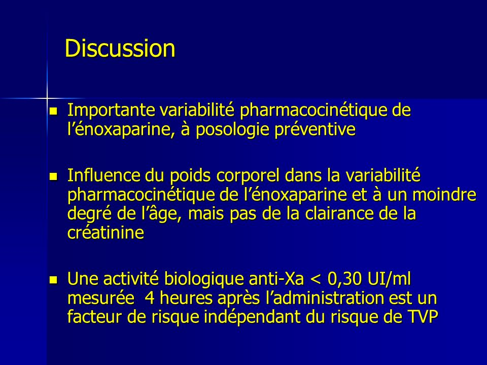 Discussion Importante variabilité pharmacocinétique de l'énoxaparine, à posologie préventive.