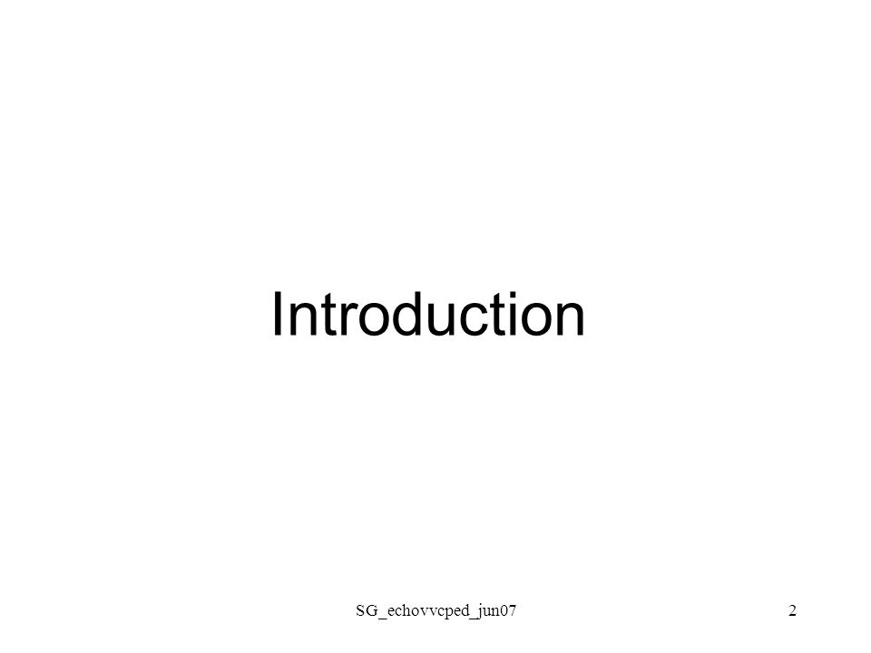 Introduction SG_echovvcped_jun07