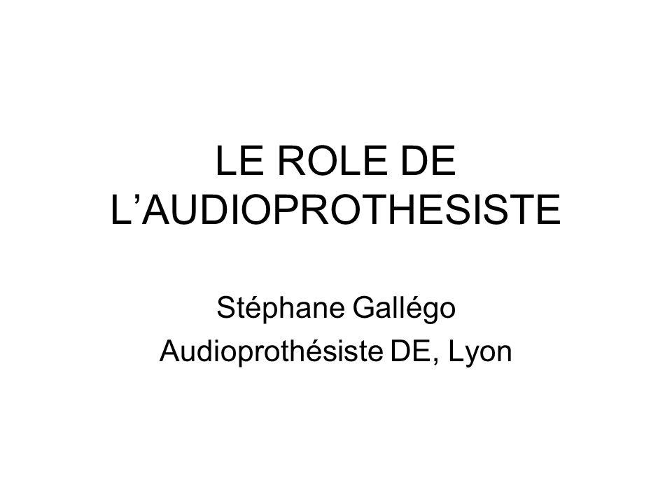 LE ROLE DE L'AUDIOPROTHESISTE