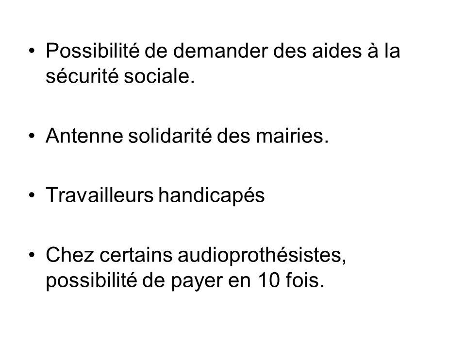 Possibilité de dem ander des aides à la sécurité sociale.