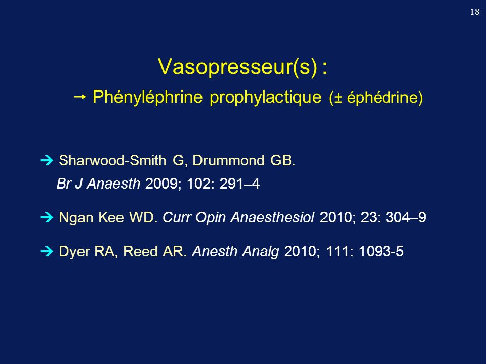 Vasopresseur(s) :  Phényléphrine prophylactique (± éphédrine)