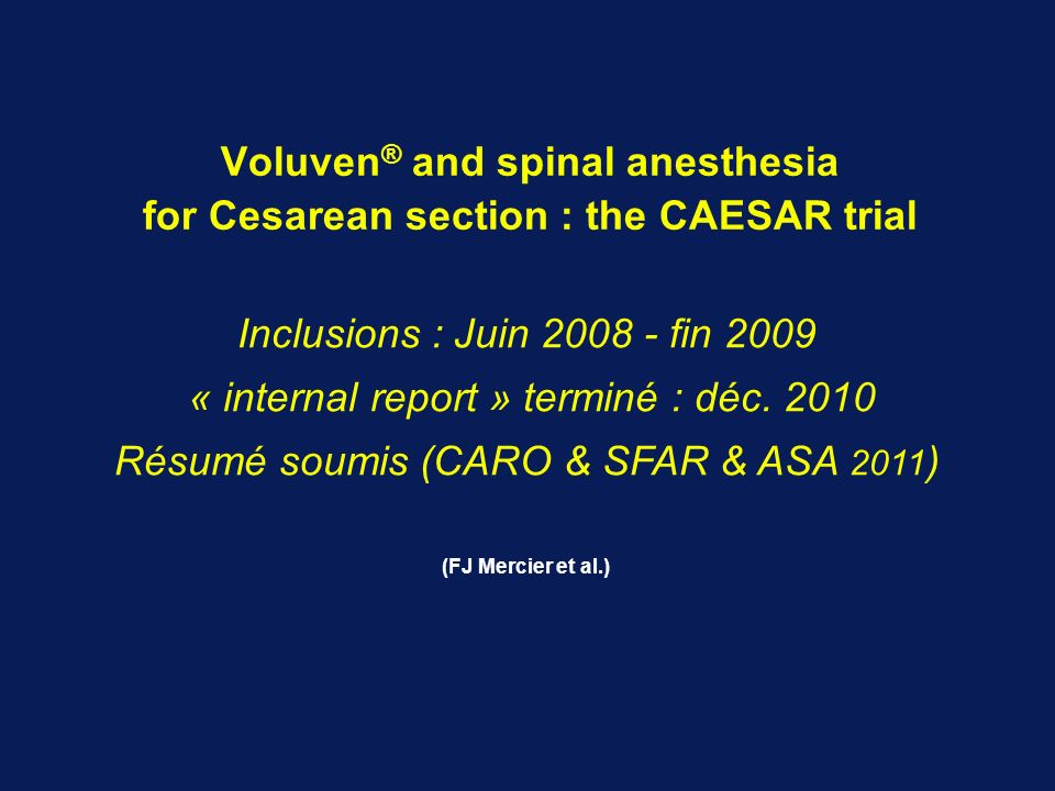 Voluven® and spinal anesthesia for Cesarean section : the CAESAR trial