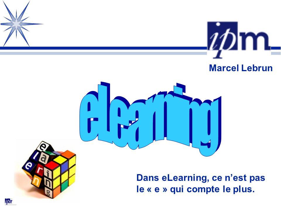 eLearning Marcel Lebrun Dans eLearning, ce n'est pas