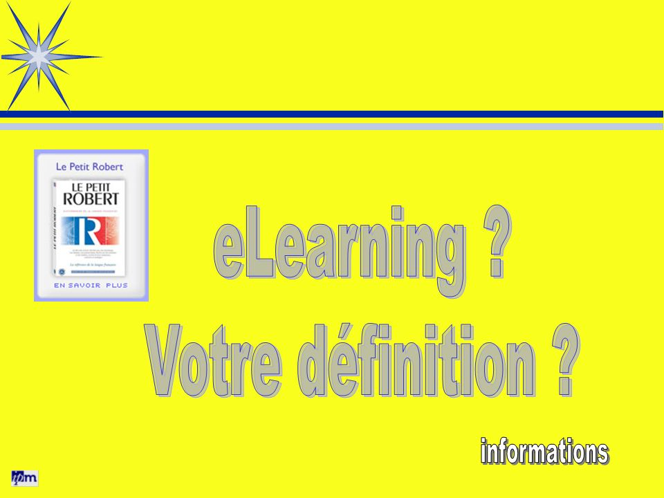 eLearning Votre définition informations