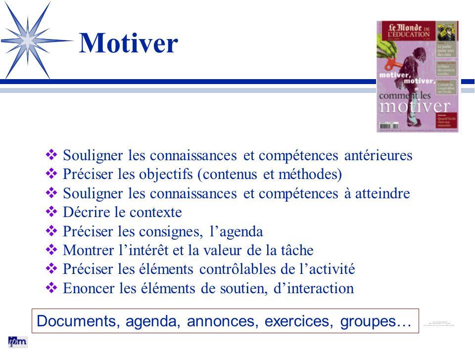 Motiver Souligner les connaissances et compétences antérieures